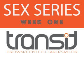Sex Series - Week One Update