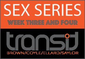 Sex Series - Week 3 and 4
