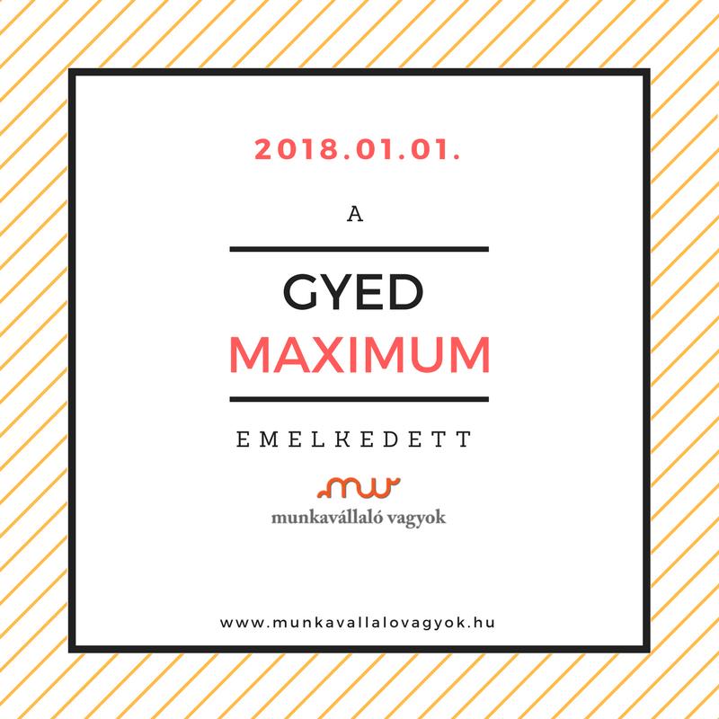 a GYED maximum emelkedett 2018.01.01-től