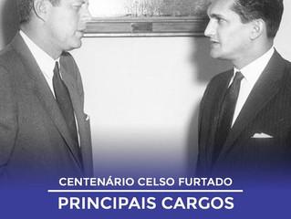 Centenário Celso Furtado - Confira os principais cargos ocupados por Celso Furtado