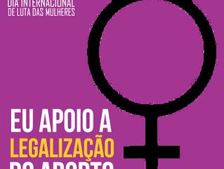 Legalização do Aborto: é pela vida das mulheres
