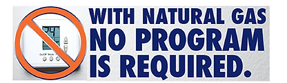 With natural gas, no program is required.