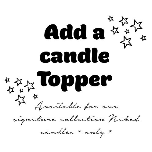 * Add a candle topper *
