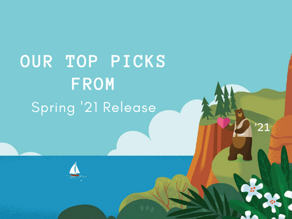 Top Picks From Salesforce Spring '21 Release