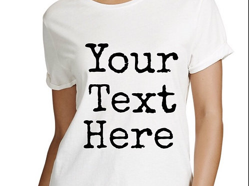 The 'Your Text Here' Tee