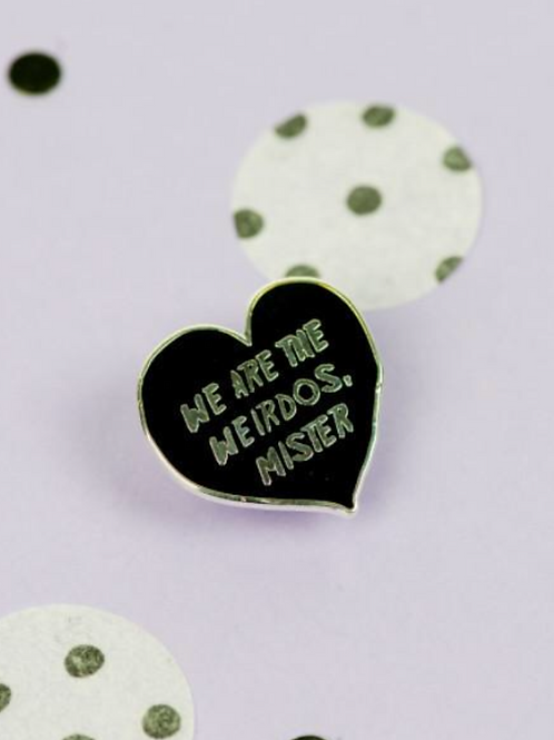 Pin Collection: WE ARE THE WEIRDOS MISTER