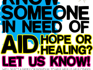Know someone in need of aid, hope or healing?