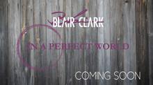 BLAIR CLARK TO RELEASE NEW ALBUM
