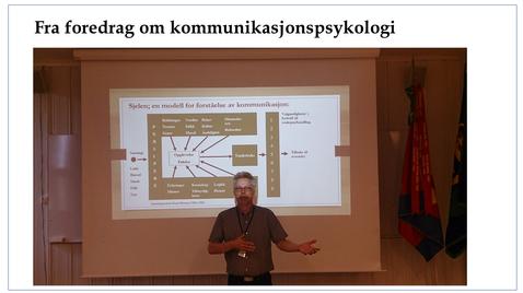 Fra foredrag om kommunikasjonspsykologi.