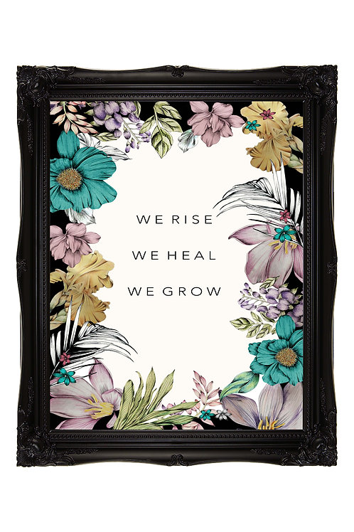 We Rise We Heal We Grow