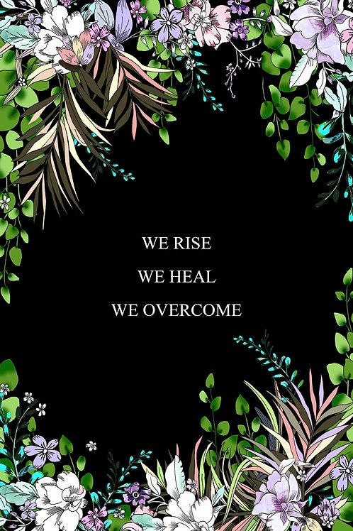 We Rise We Heal We Grow Print
