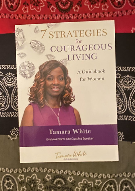 7 Strategies for Courageous Living: A Guidebook for Women