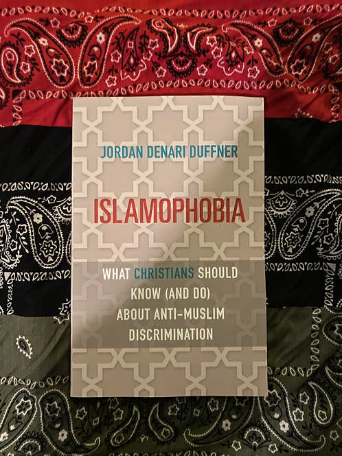 Islamophobia: What Christians Should Know & Do About Anti-Muslim Discrimination