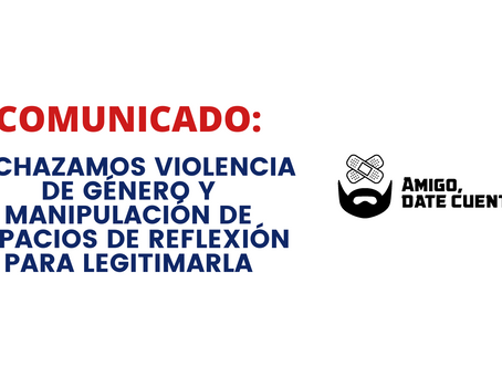 COMUNICADO - Rechazamos violencia de género y manipulación de espacios de reflexión para legitimarla