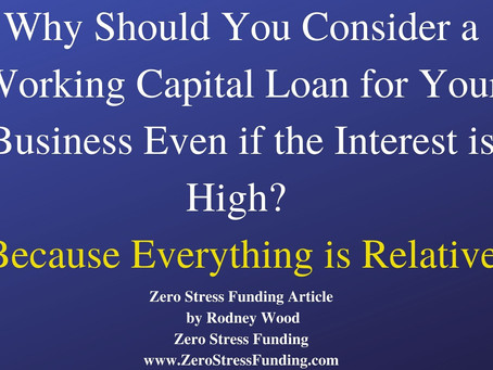 Why Should You Consider a Working Capital Loan for Your Business Even Though the Interest is High?