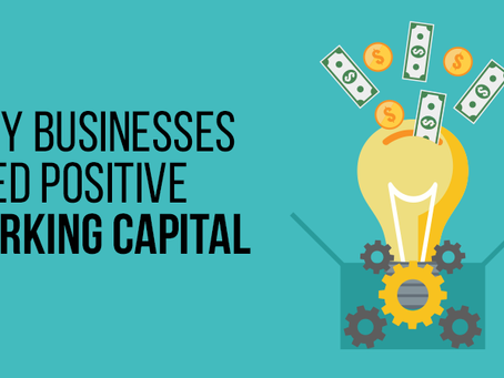 Why Businesses Need Positive Working Capital