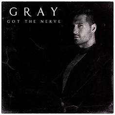 GRAY - Got The Nerve Final_.jpg