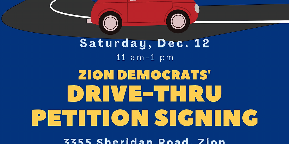 ZION DEMS Drive-thru Petition Signing ( for JACKIE HOLMES, Zion Supervisor Candidate)
