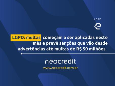 LGPD: multas começam a ser aplicadas neste mês e podem chegar a R$ 50 milhões.