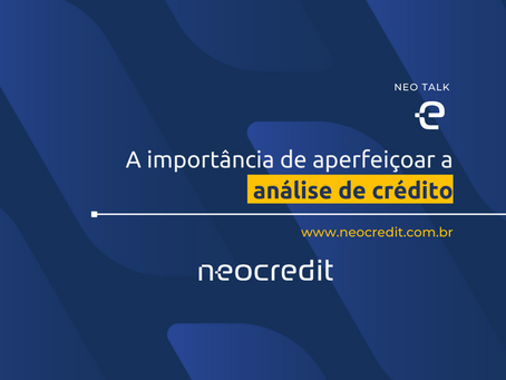 A importância de aperfeiçoar a análise de crédito.