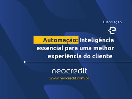 Automação: Inteligência essencial para uma melhor experiência do cliente.