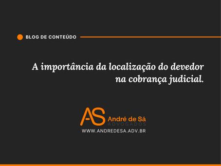 A importância da localização do devedor na cobrança judicial.