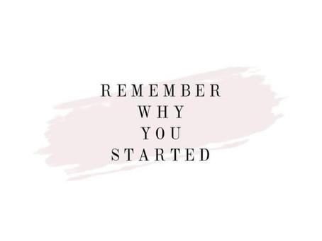 Lembra-te Porque É Que Começaste.