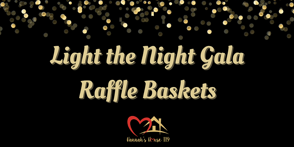 Light the Night Gala Raffle Baskets & Ticket Purchase