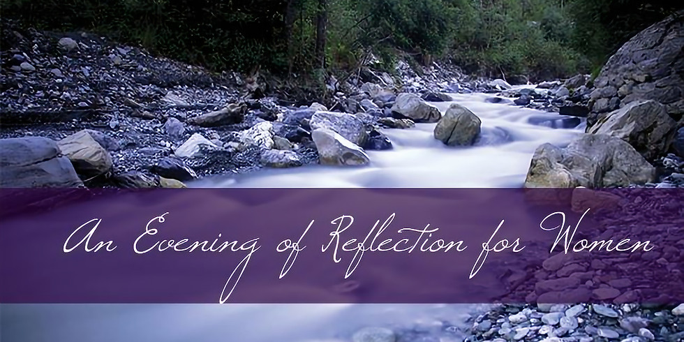 Women's Evening of Reflection  - Heart of the Home