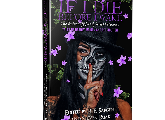 Signed Book - If I Die Before I Wake - The Better Off Dead Series - Volume 3