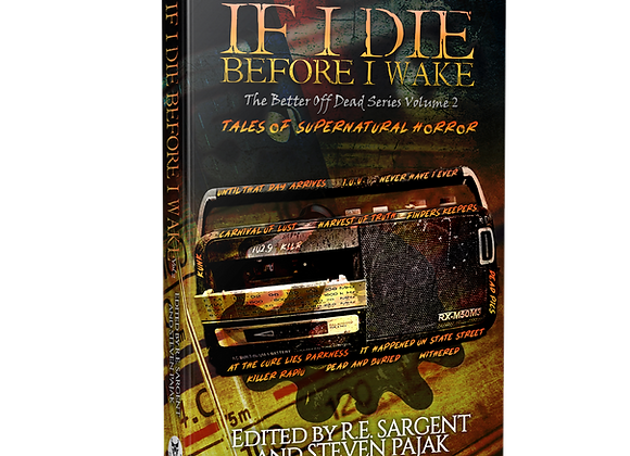 Signed Book - If I Die Before I Wake - The Better Off Dead Series - Volume 2
