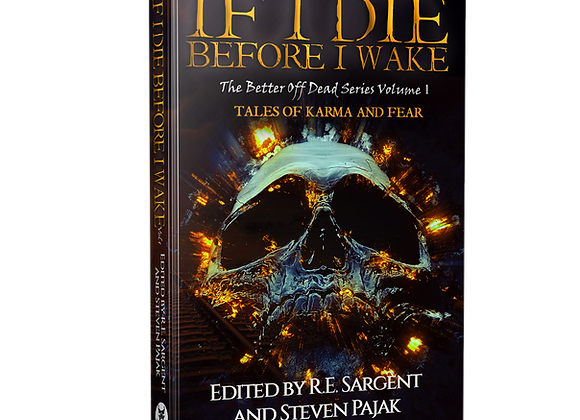 Signed Book - If I Die Before I Wake - The Better Off Dead Series - Volume 1
