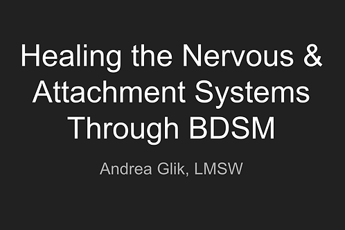 Healing the Nervous & Attachment Systems Through BDSM