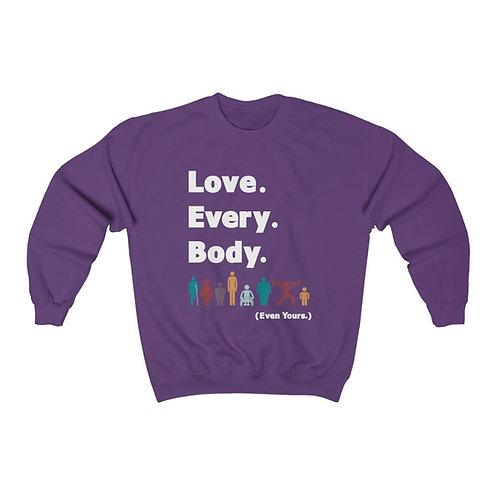 Love. Every. Body.  //  Unisex Crewneck Sweatshirt