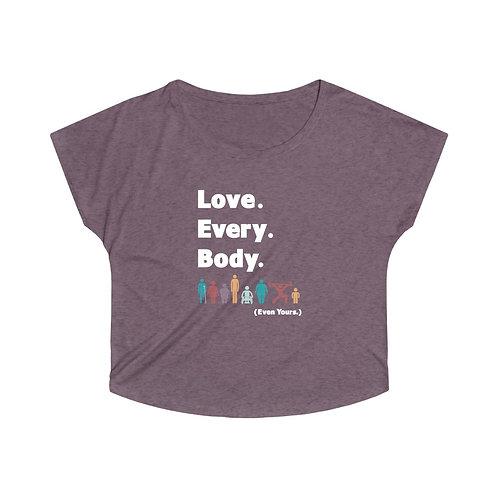 Love. Every. Body.  //  Women's Dolman