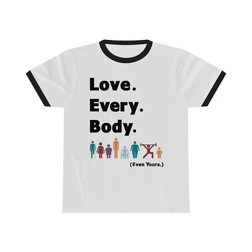 Love. Every. Body.  //  Unisex Ringer Tee