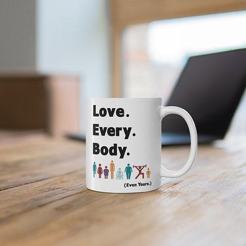 Love. Every. Body.  //  Ceramic Mug 11oz