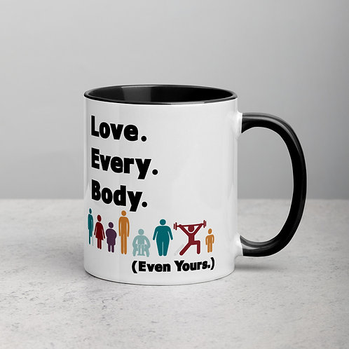 Love. Every. Body.  //  Ceramic Mug