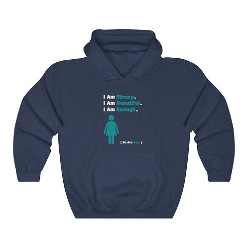 I Am Enough //  Unisex Hooded Sweatshirt  //  Teal Woman