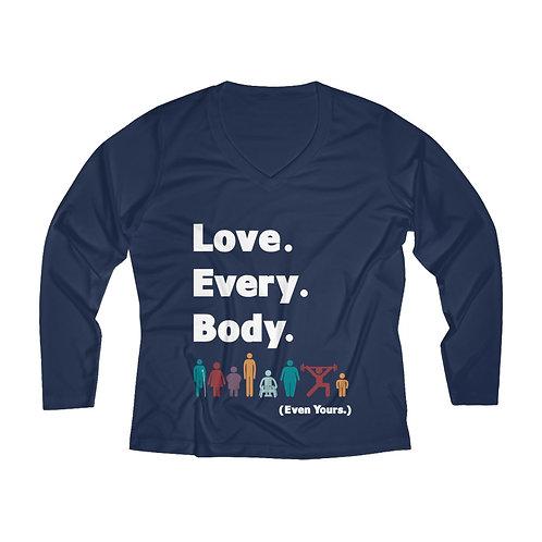 Love. Every. Body. // Women's Long Sleeve V-neck Tee