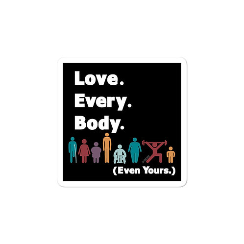 Love. Every. Body.  //  Square Sticker