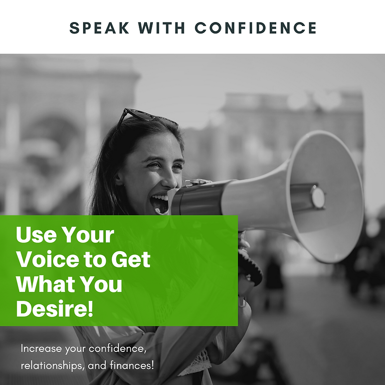 Speak with Confidence: Use Your Voice to Get What You Desire
