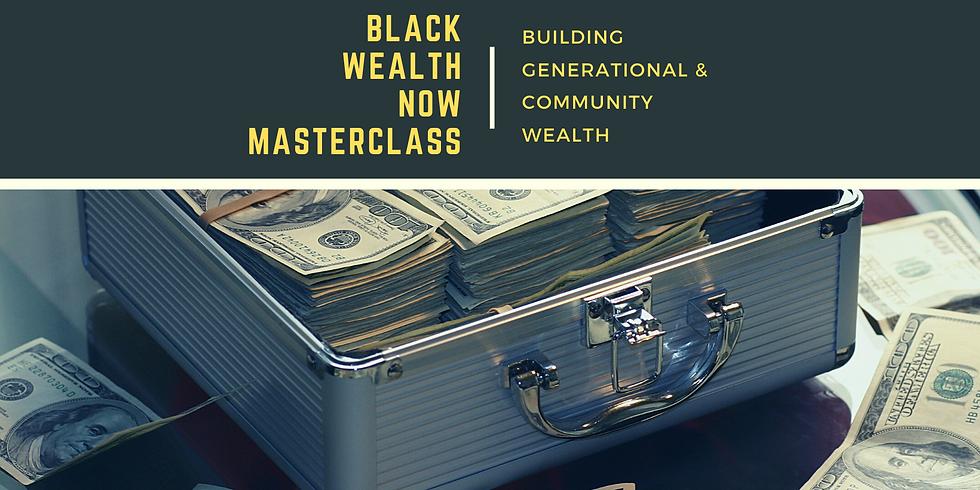 Black Wealth NOW Masterclass Part III : Heal Your Money Wounds