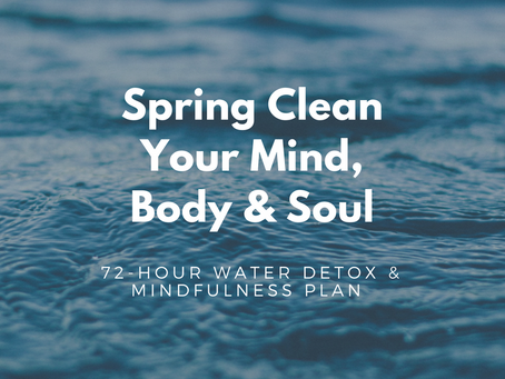 Spring Clean Your Mind, Body & Soul