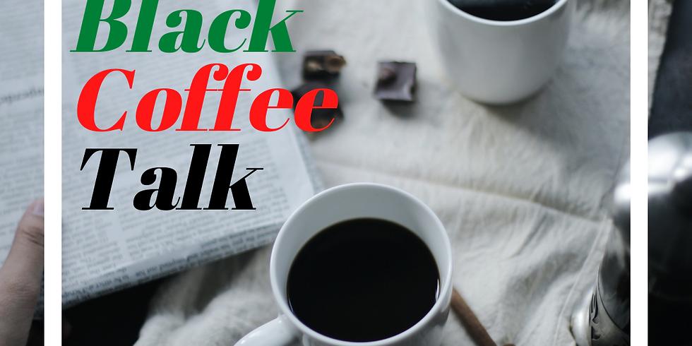 Black Coffee Talk