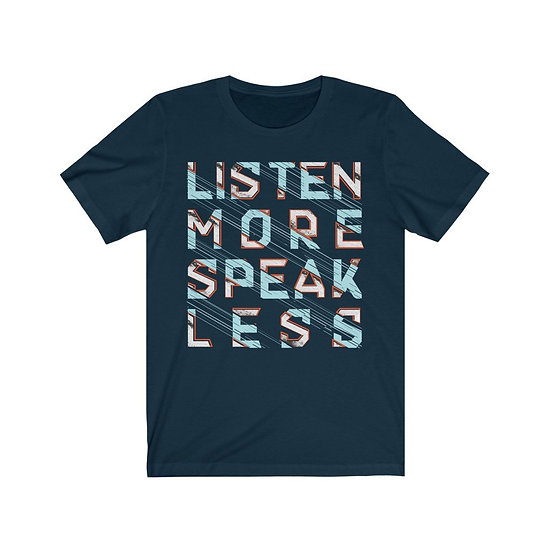 Men's T-Shirt - Listen More Speak Less