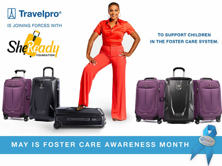 Travelpro® Partners with the She Ready Foundation for Foster Care Awareness Month...