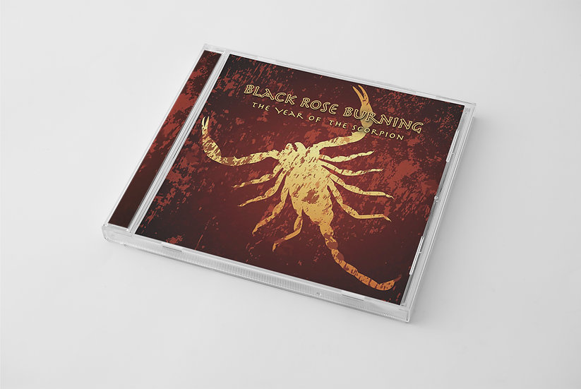 "Black Rose Burning ""The Year Of The Scorpion"" CD"