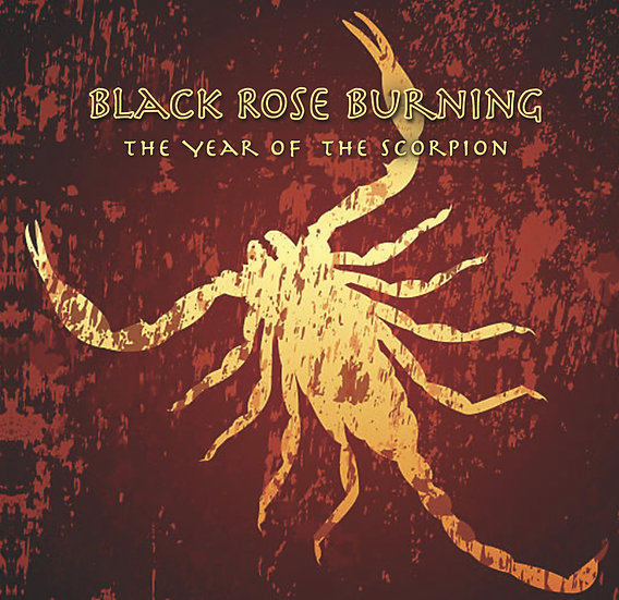 "Black Rose Burning ""Year Of The Scorpion"" - CD Download"