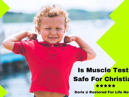 Is Muscle Testing Safe For Christians? RestoredForLifeNow